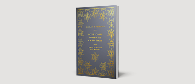 Love Came Down At Christmas.Love Came Down At Christmas New From Sinclair Ferguson