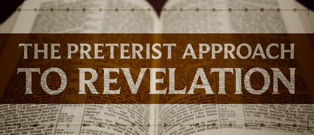 The Preterist Approach to Revelation — The Unfolding of