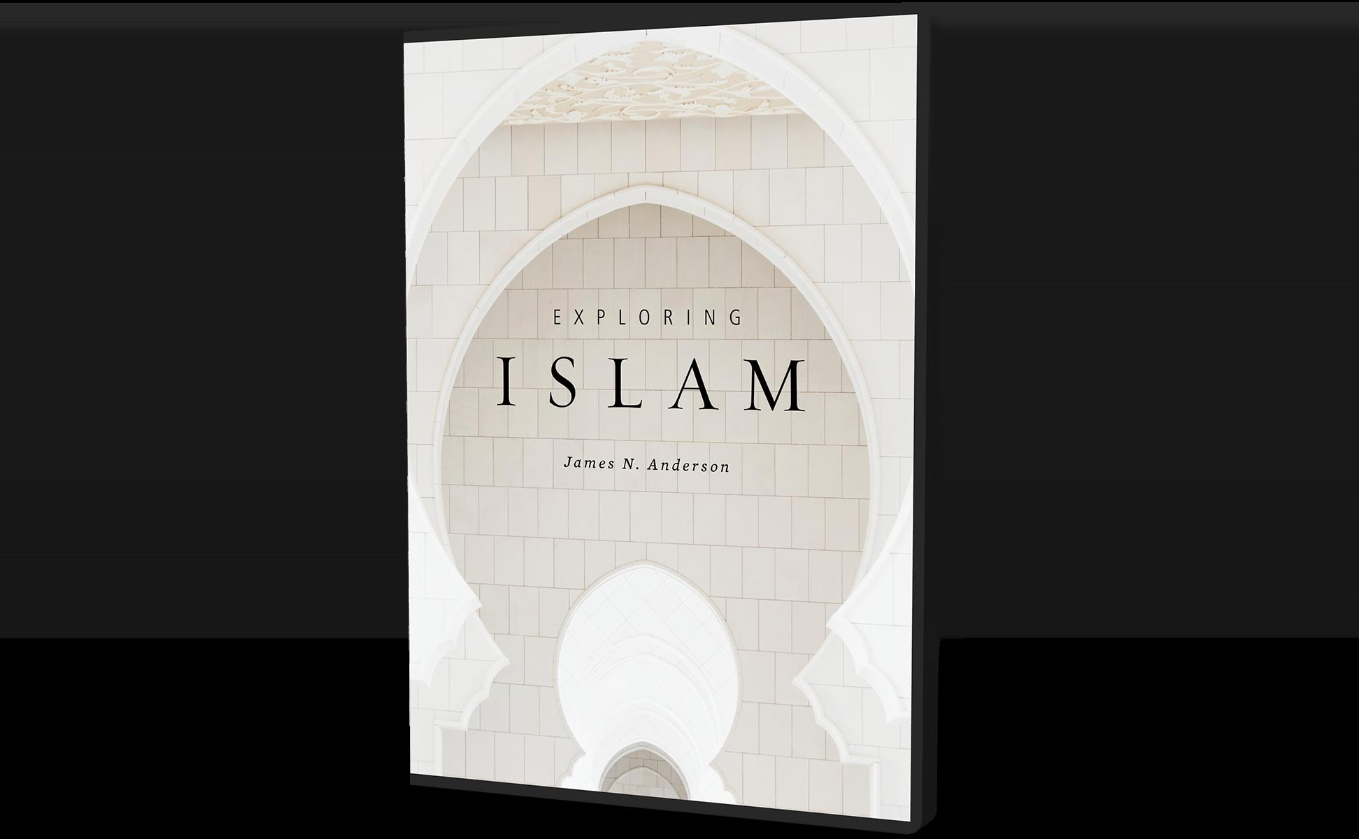 Exploring Islam