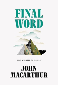 Image for Final Word: Why We Need the Bible
