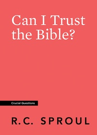 Can I Trust the Bible?: R C  Sproul - EPUB eBook, Book