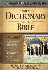 Illustrated Dictionary of the Bible: Various Authors